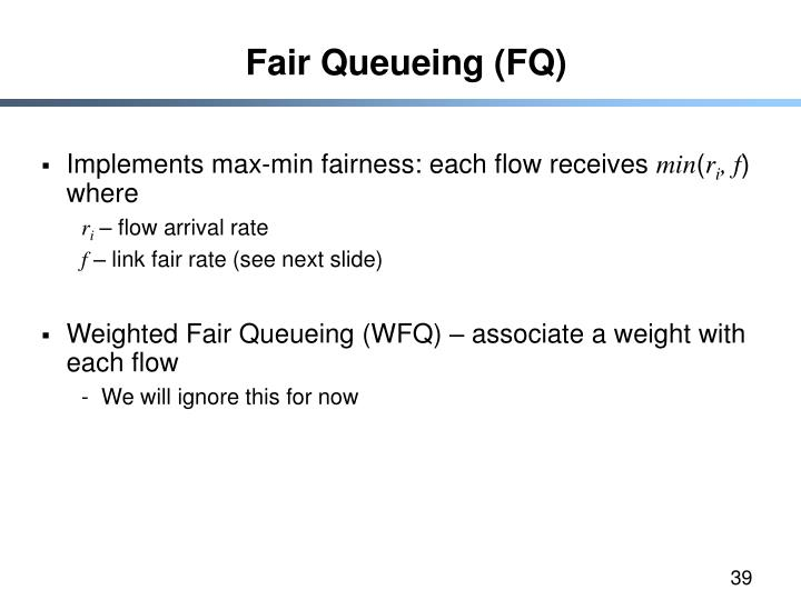 Fair Queueing (FQ)