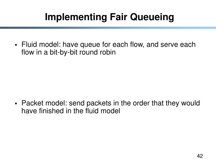 Implementing Fair Queueing