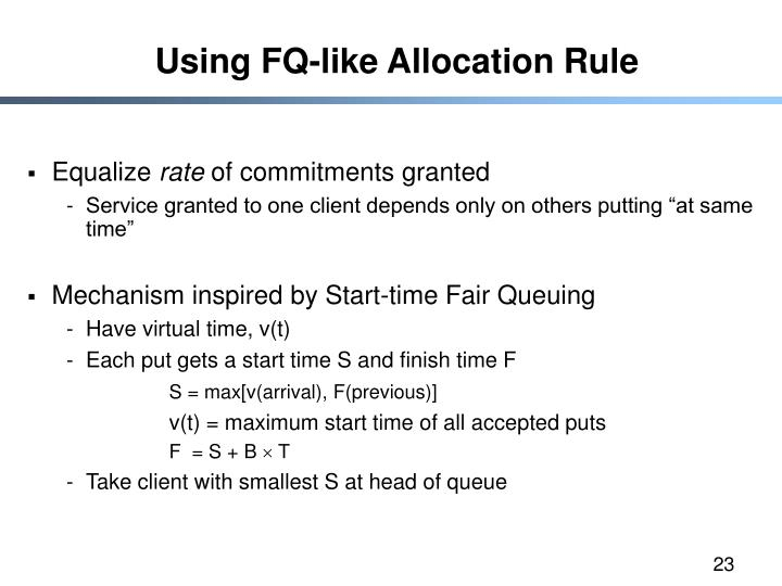 Using FQ-like Allocation Rule
