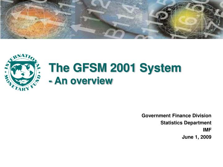 the gfsm 2001 system an overview n.