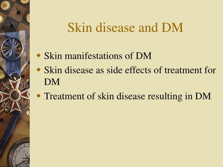 Skin disease and dm