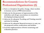recommendations for country professional organisations 2