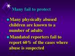 many fail to protect