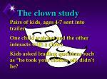 the clown study