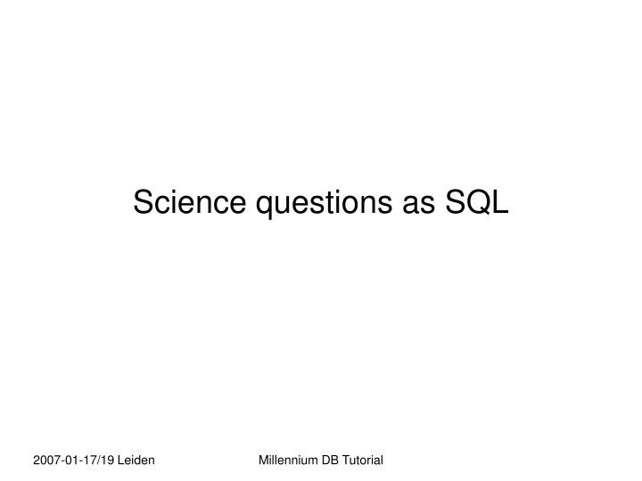 Science questions as SQL
