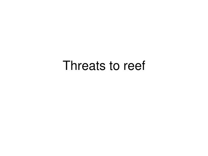 threats to reef