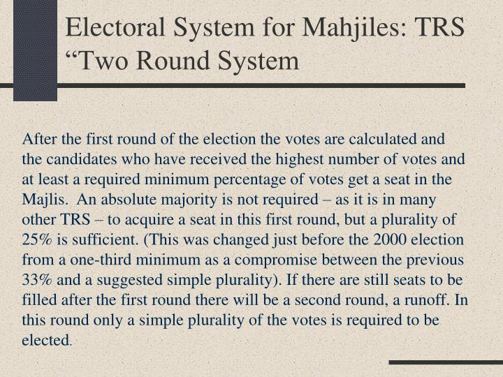 Electoral System for Mahjiles: TRS