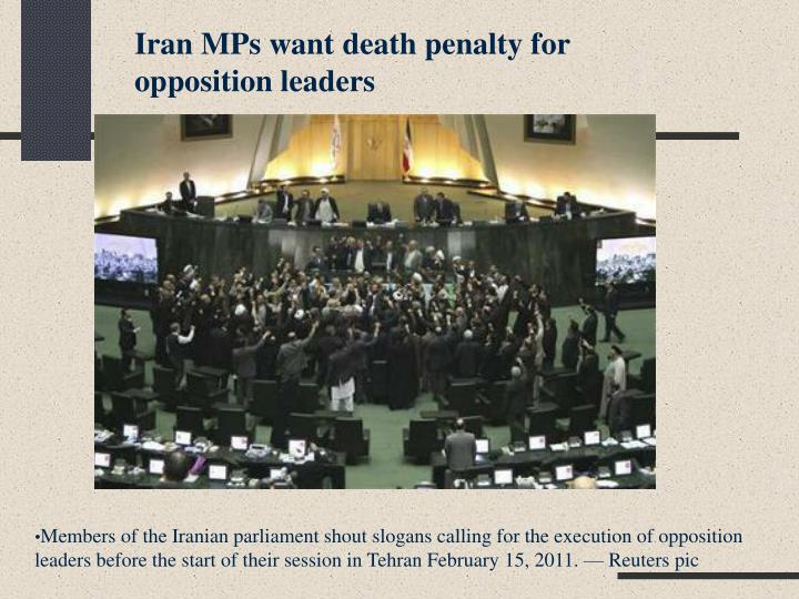 Iran MPs want death penalty for opposition leaders