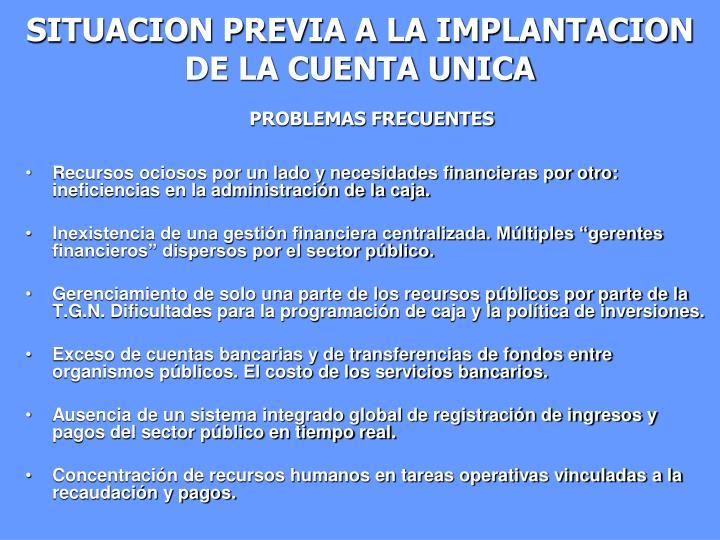 Situacion previa a la implantacion de la cuenta unica