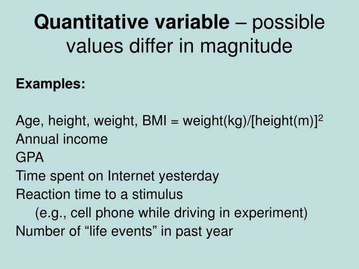 Quantitative variable possible values differ in magnitude