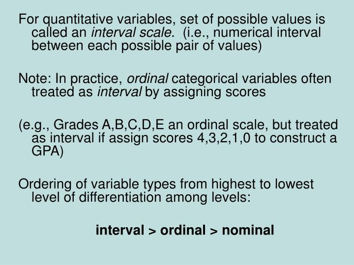 For quantitative variables, set of possible values is called an