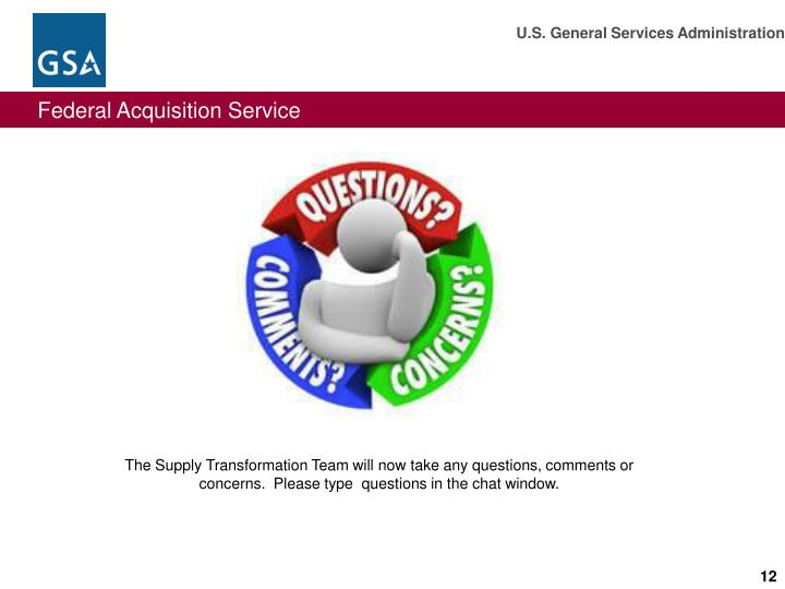 The Supply Transformation Team will now take any questions, comments or concerns.  Please type  questions in the chat window.
