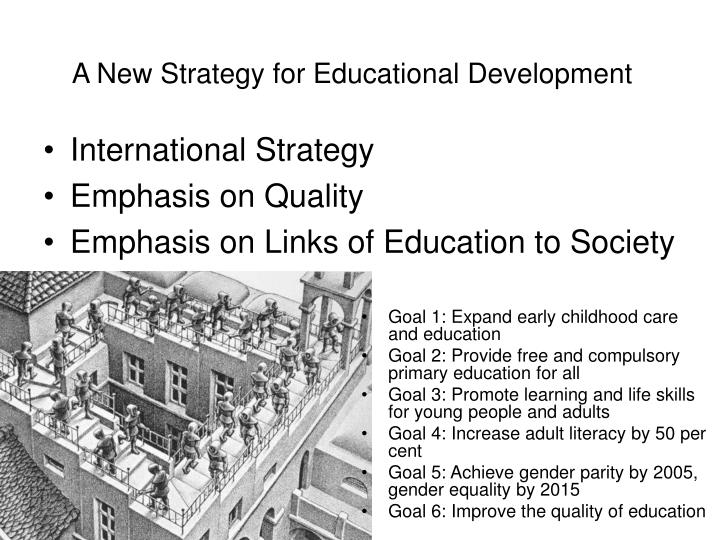 A New Strategy for Educational Development