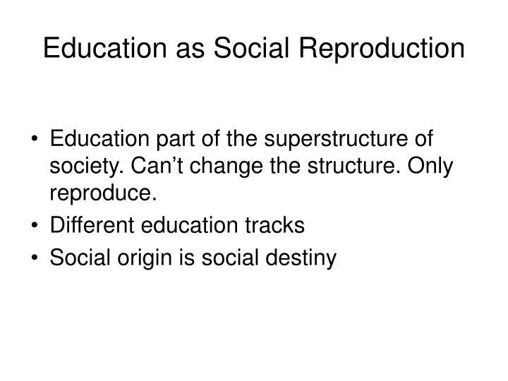 Education as Social Reproduction