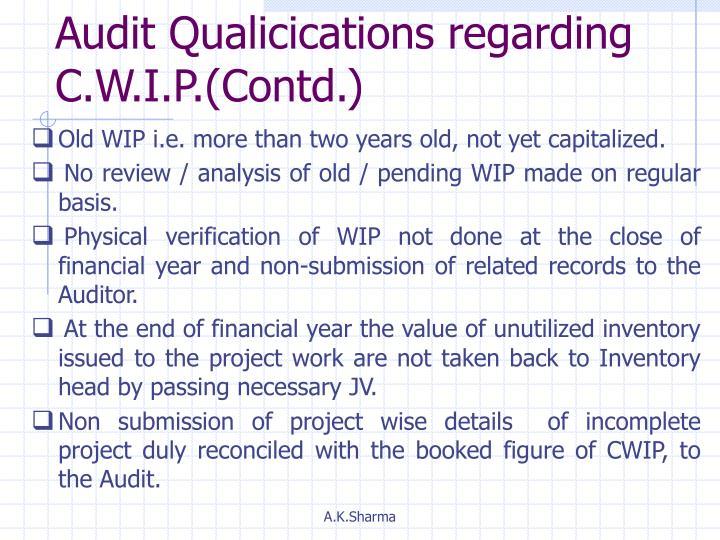 Audit Qualicications regarding C.W.I.P.(Contd.)