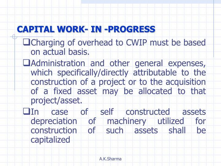 CAPITAL WORK- IN -PROGRESS