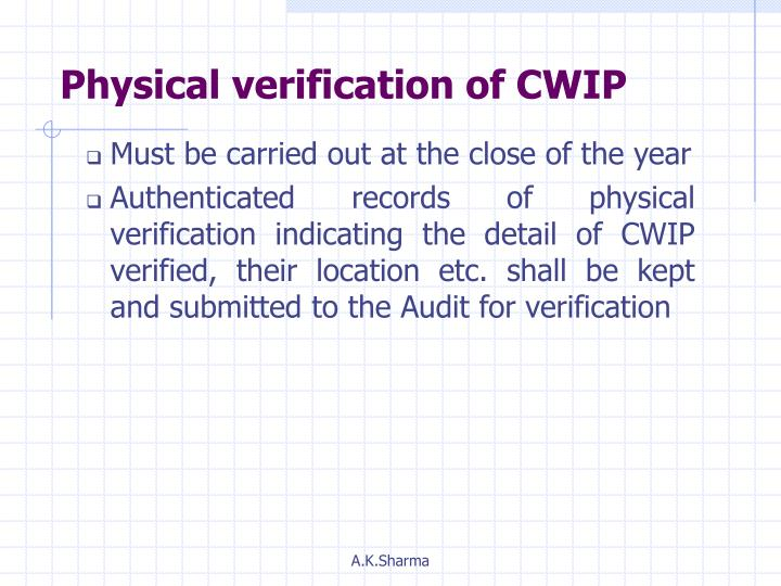 Physical verification of CWIP