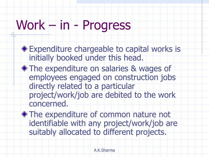 Work – in - Progress