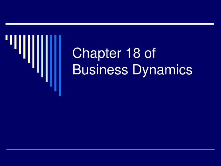 chapter 18 of business dynamics n.