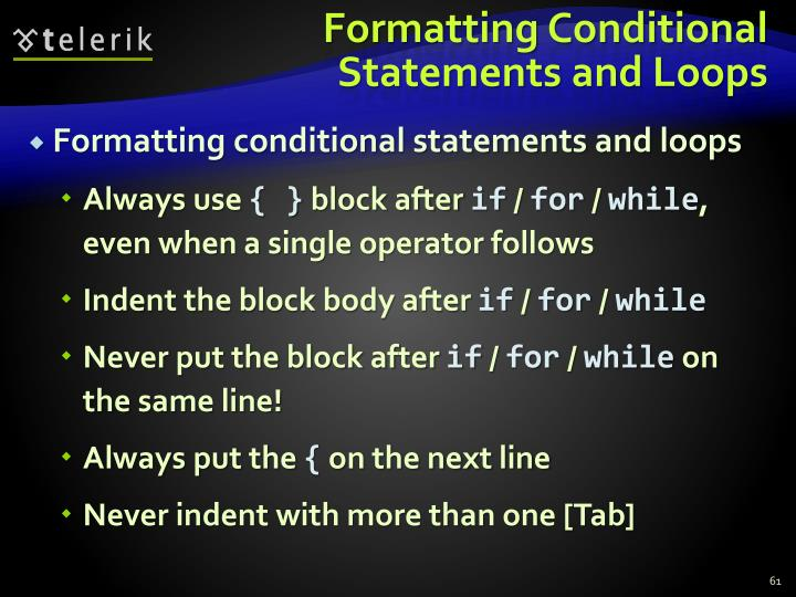 Formatting Conditional Statements and Loops