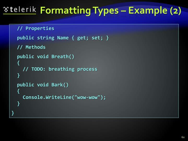 Formatting Types – Example (2)