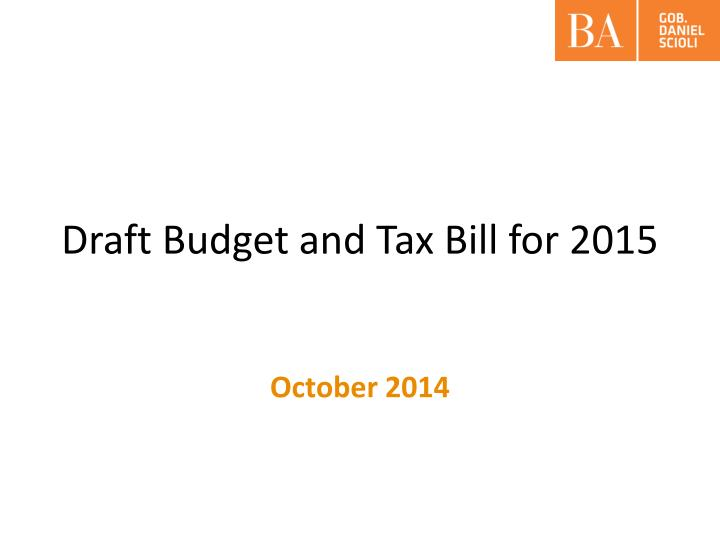 Draft budget and tax bill for 2015