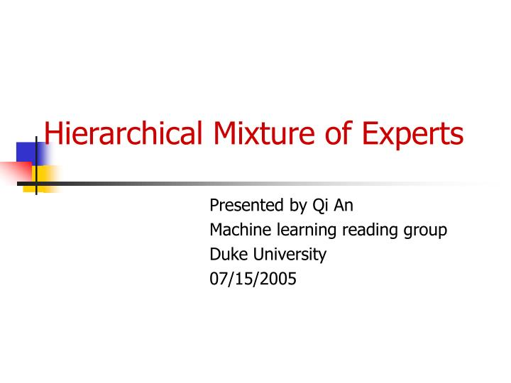 hierarchical mixture of experts
