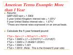 american terms example more than 1 year
