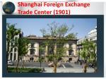 shanghai foreign exchange trade center 1901