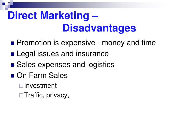 Direct Marketing –              Disadvantages