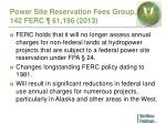 power site reservation fees group 142 ferc 61 196 2013