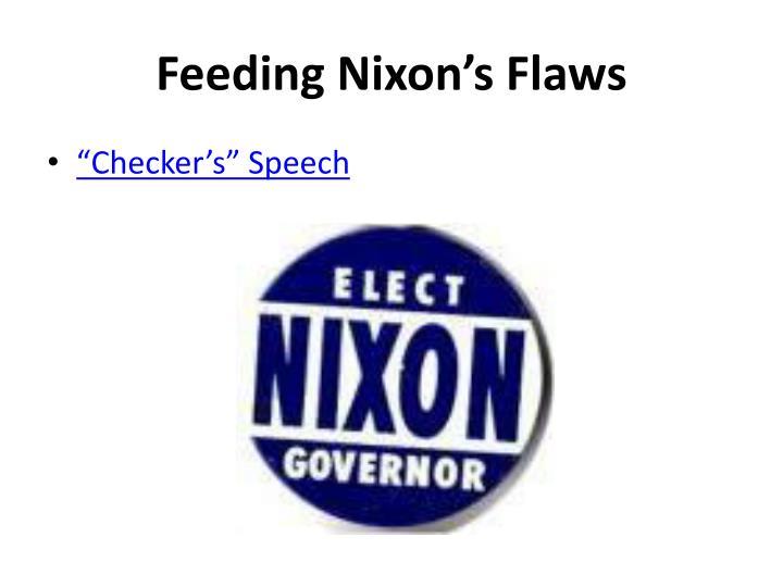 Feeding Nixon's Flaws