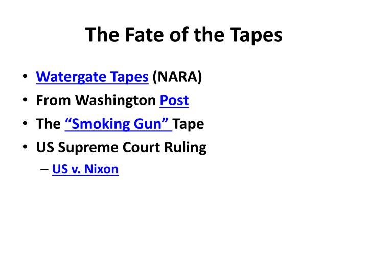 The Fate of the Tapes
