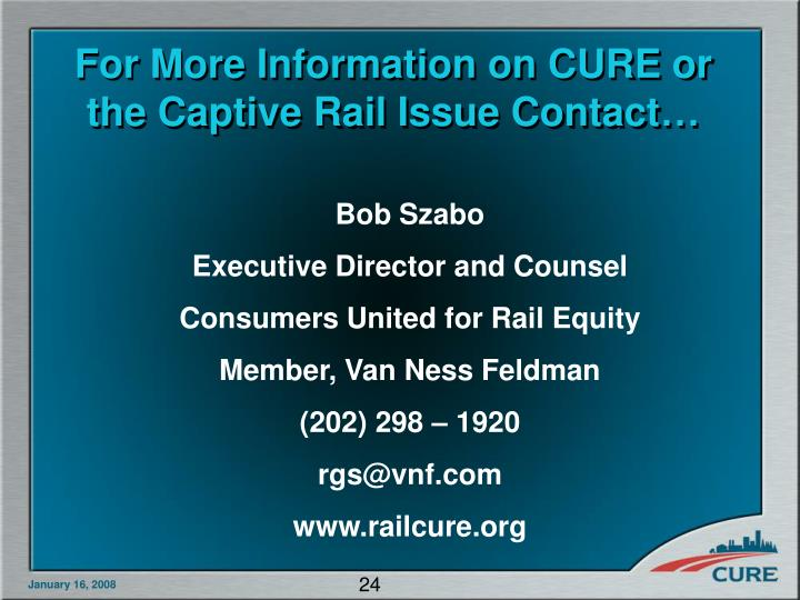 For More Information on CURE or the Captive Rail Issue Contact…