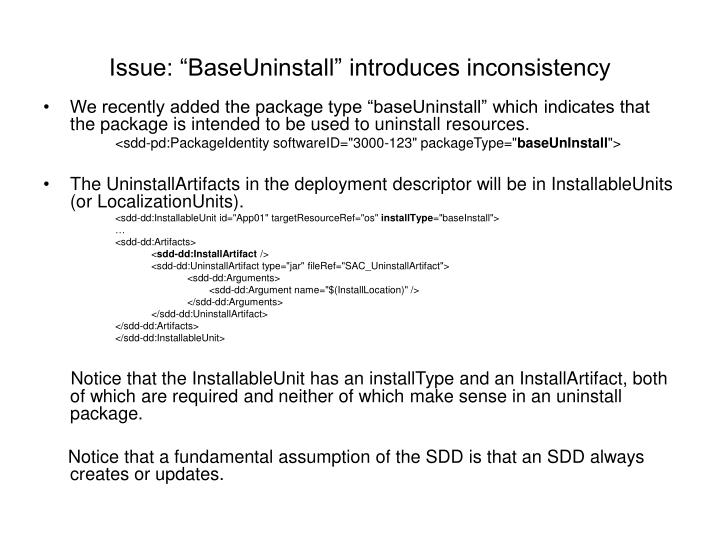 """Issue: """"BaseUninstall"""" introduces inconsistency"""