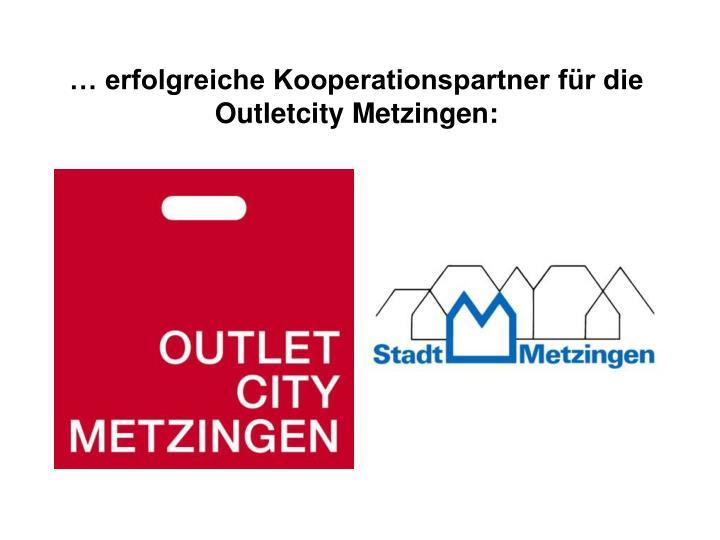 … erfolgreiche Kooperationspartner für die Outletcity Metzingen: