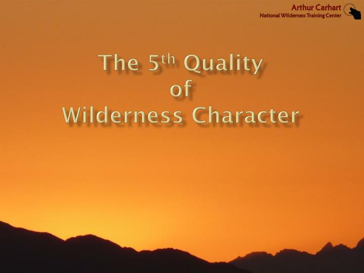 the 5 th quality of wilderness character