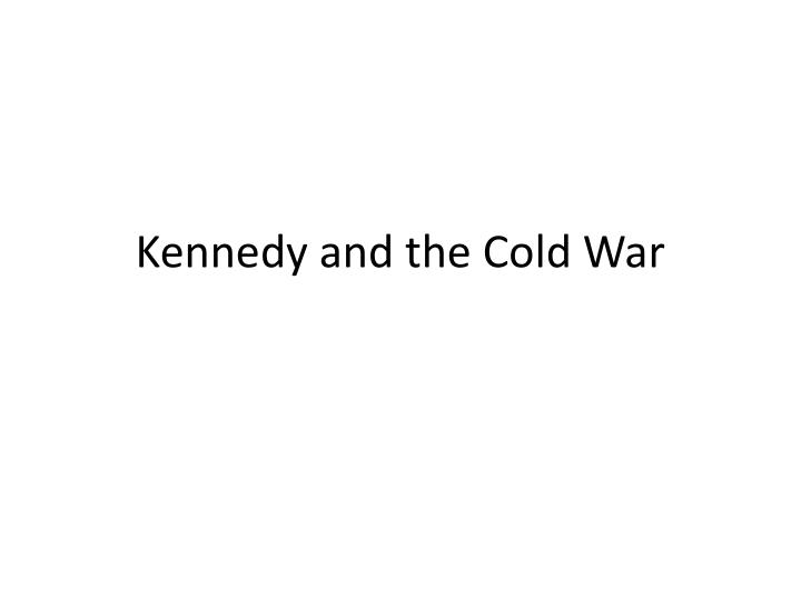 kennedy and the cold war n.
