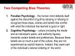 two competing bias theories