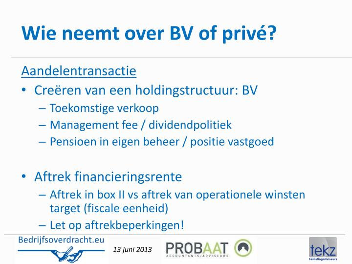 Wie neemt over BV of privé?