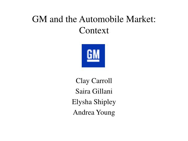 gm and the automobile market context n.