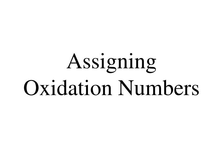 assigning oxidation numbers n.