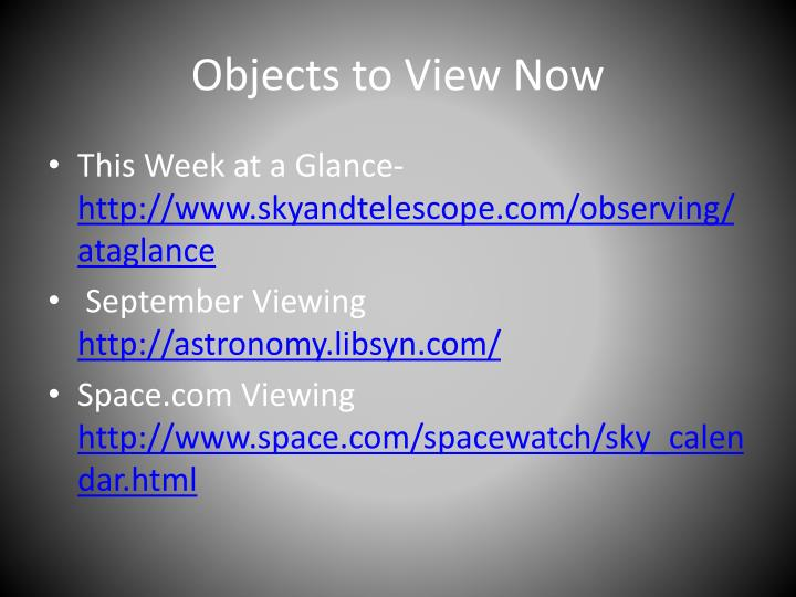 Objects to View Now