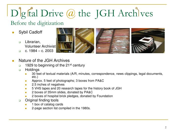 D g tal drive @ the jgh arch ves before the digitization