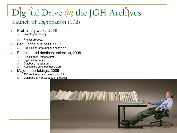 D g tal drive @ the jgh arch ves launch of digitization 1 2