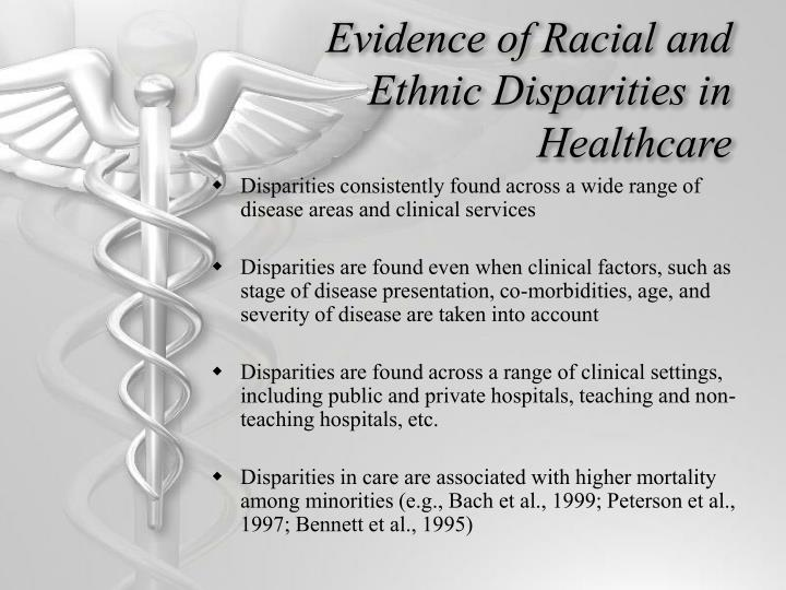 Evidence of Racial and Ethnic Disparities in Healthcare