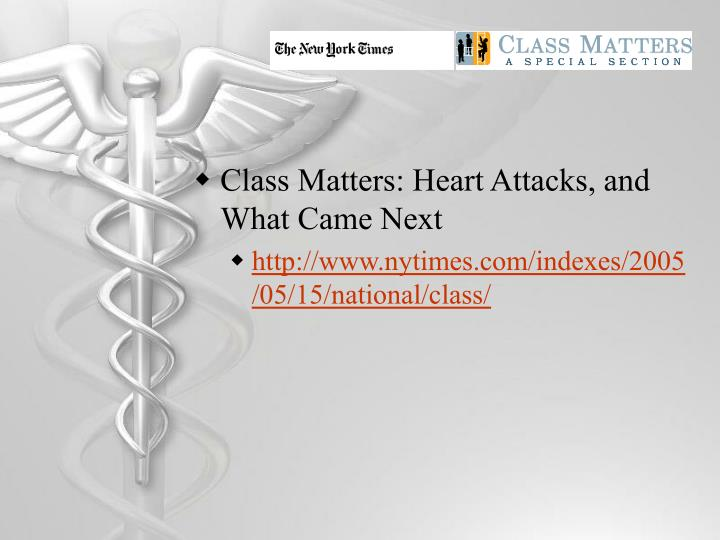 Class Matters: Heart Attacks, and What Came Next