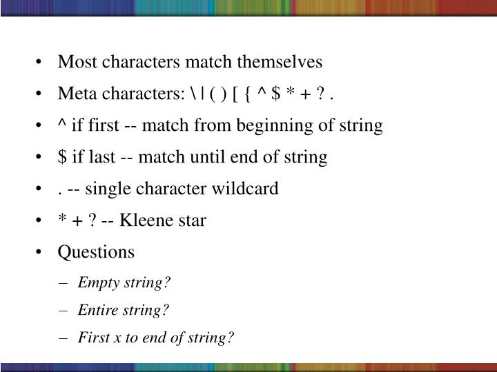 Most characters match themselves