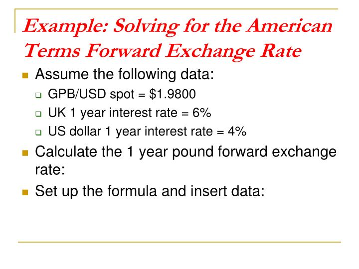 Example: Solving for the American Terms Forward Exchange Rate