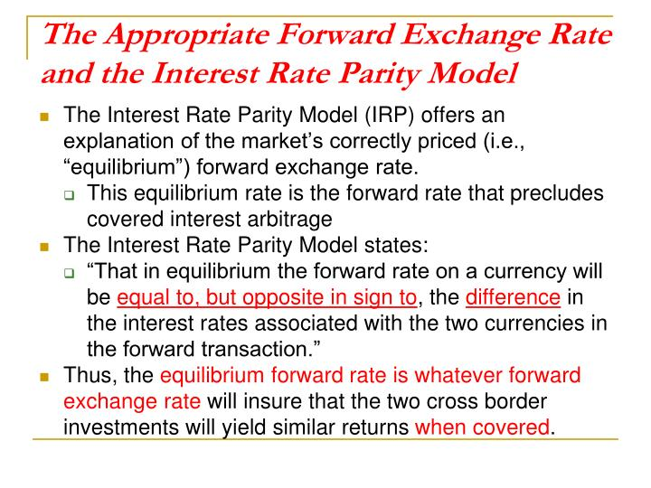 The Appropriate Forward Exchange Rate and the Interest Rate Parity Model